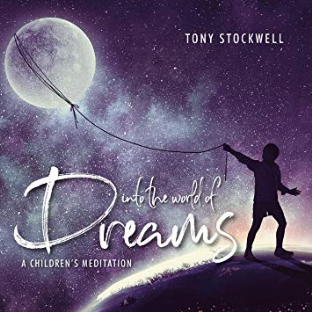 Tony Stockwell - Into the World of Dreams: A Children's Meditation (CD)